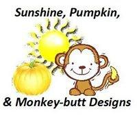 Sunshine, Pumpkin, & Monkey-butt Designs