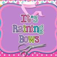Its Raining BOWS