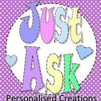 Just Ask Personalised Creations