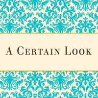 A Certain Look