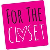 For The Closet