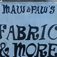 Maw & Paw's Fabric & More