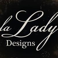 la Lady Designs