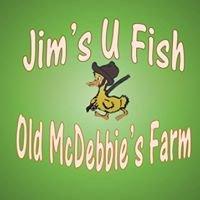 Old McDebbie's Farm / Jim's U- Fish