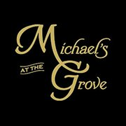 Michael's At The Grove