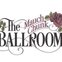 Mauch Chunk Ballroom