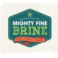 Mighty Fine Brine
