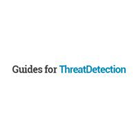 Guides For Threat Detection