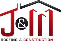 J&M Roofing & Construction