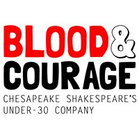 Blood & Courage: Chesapeake Shakespeare's Under-30 Company