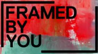 Framed By You