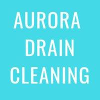 Aurora Drain Cleaning Pros