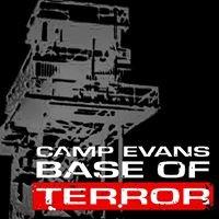 Camp Evans Base of Terror
