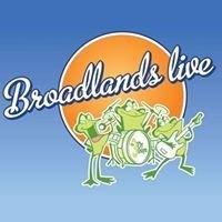 Broadlands Live