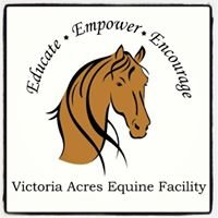 Victoria Acres Equine Facility