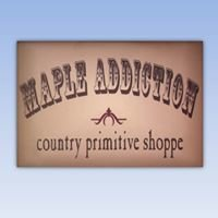 Maple Addiction, Country Primitive Shoppe