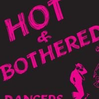 The Hot &  Bothered School of Dance