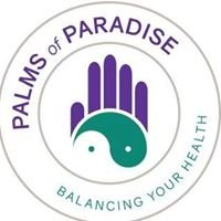 """Palms of Paradise """"Balancing your Health"""""""