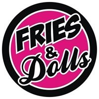 Fries and Dolls