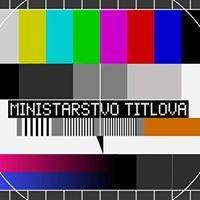Ministarstvo titlova / Ministry of Subtitles