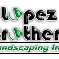 Lopez Brothers Landscaping, Inc.