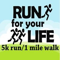 Run for Your Life 5K run/1 mile walk