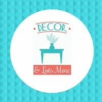 Decor & Lots More