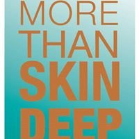 More Than Skin Deep