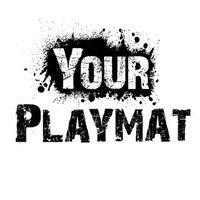 YOUR PLAYMAT