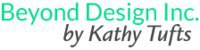 Beyond Design Inc. by Kathy Tufts