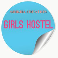 SHIKHA CREATION GIRLS HOSTEL