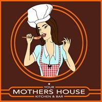 Your Mother's House