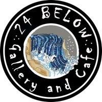 24 Below Gallery & Cafe
