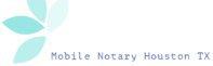 Mobile Notary Houston Texas