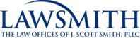 Lawsmith, The Law Offices of J. Scott Smith, PLLC