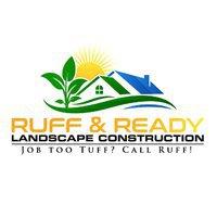 Ruff & Ready Landscape Construction