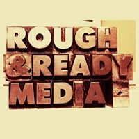 Rough & Ready Media