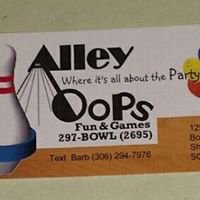 Alley OoPs Fun & Games Where it is all about the Party.