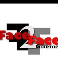 Face 2 Face Gourmet
