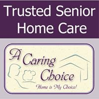A Caring Choice - Trusted Senior Home Care