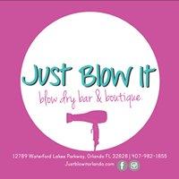 Just Blow It - Blow Dry Bar & Boutique