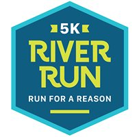 River Run 5K - Run for a Reason