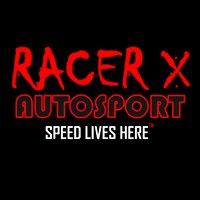 Racer X Autosport - Speed Lives Here