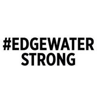 Edgewater Strong