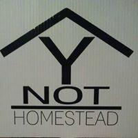 Y-Not Homestead