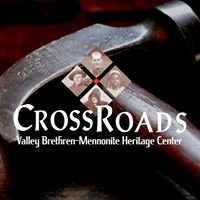 CrossRoads (Valley Brethren-Mennonite Heritage Center)