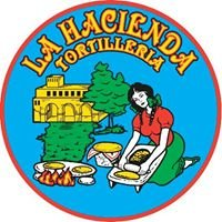La Hacienda Tortilleria, Inc.