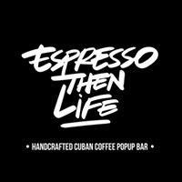 Espresso Then Life