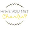 Have You Met Charlie?