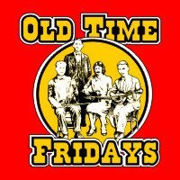 Old Time Fridays